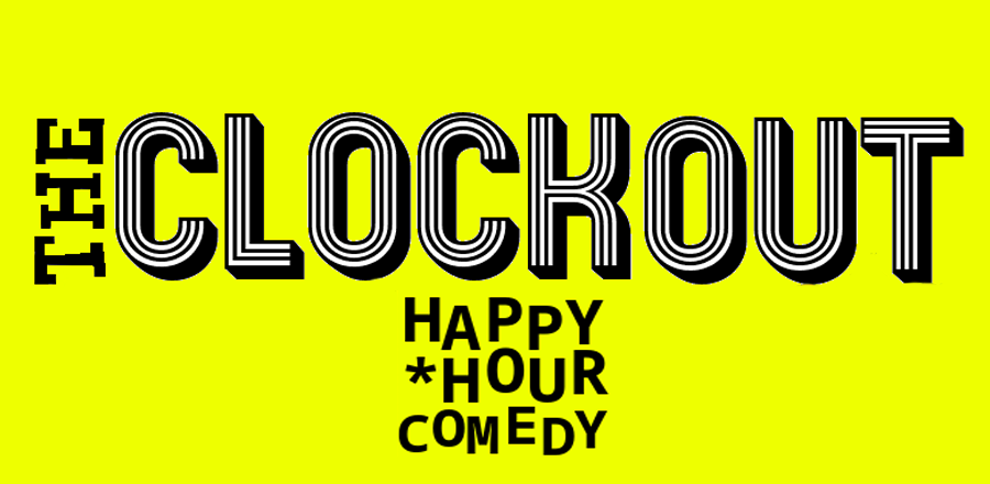 Clockout Happy Hour Comedy